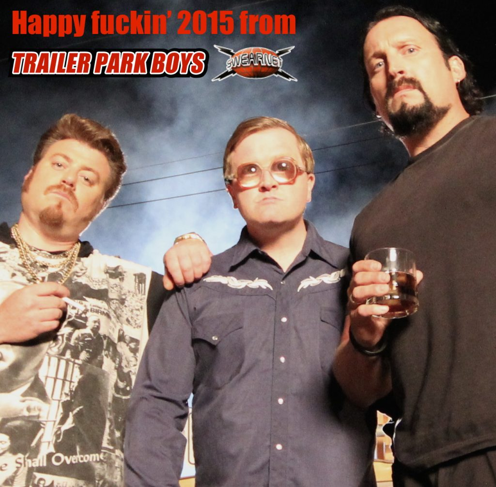Happy 2015 from Trailer Park Boys and SwearNet