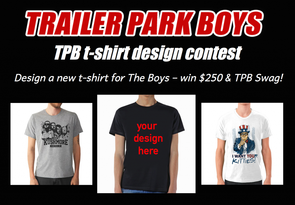 Design a t-shirt for the Trailer Park Boys and win!
