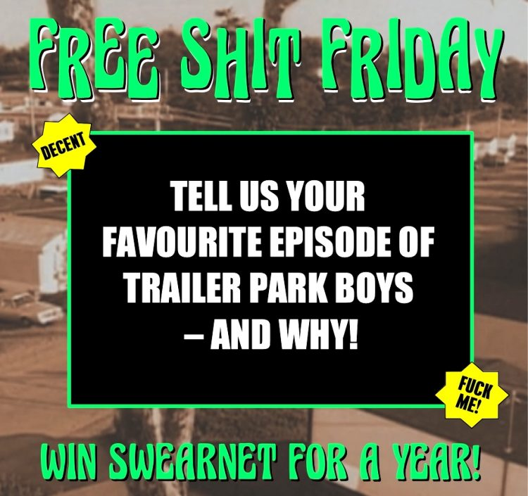 Tell us your favourite Trailer Park Boys ep and win a year of SwearNet!